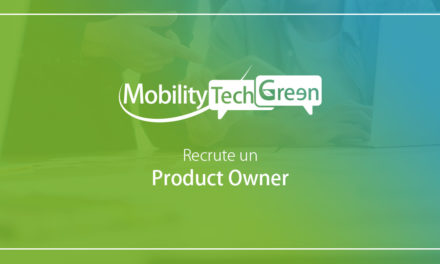 Mobility Tech Green recrute un product owner